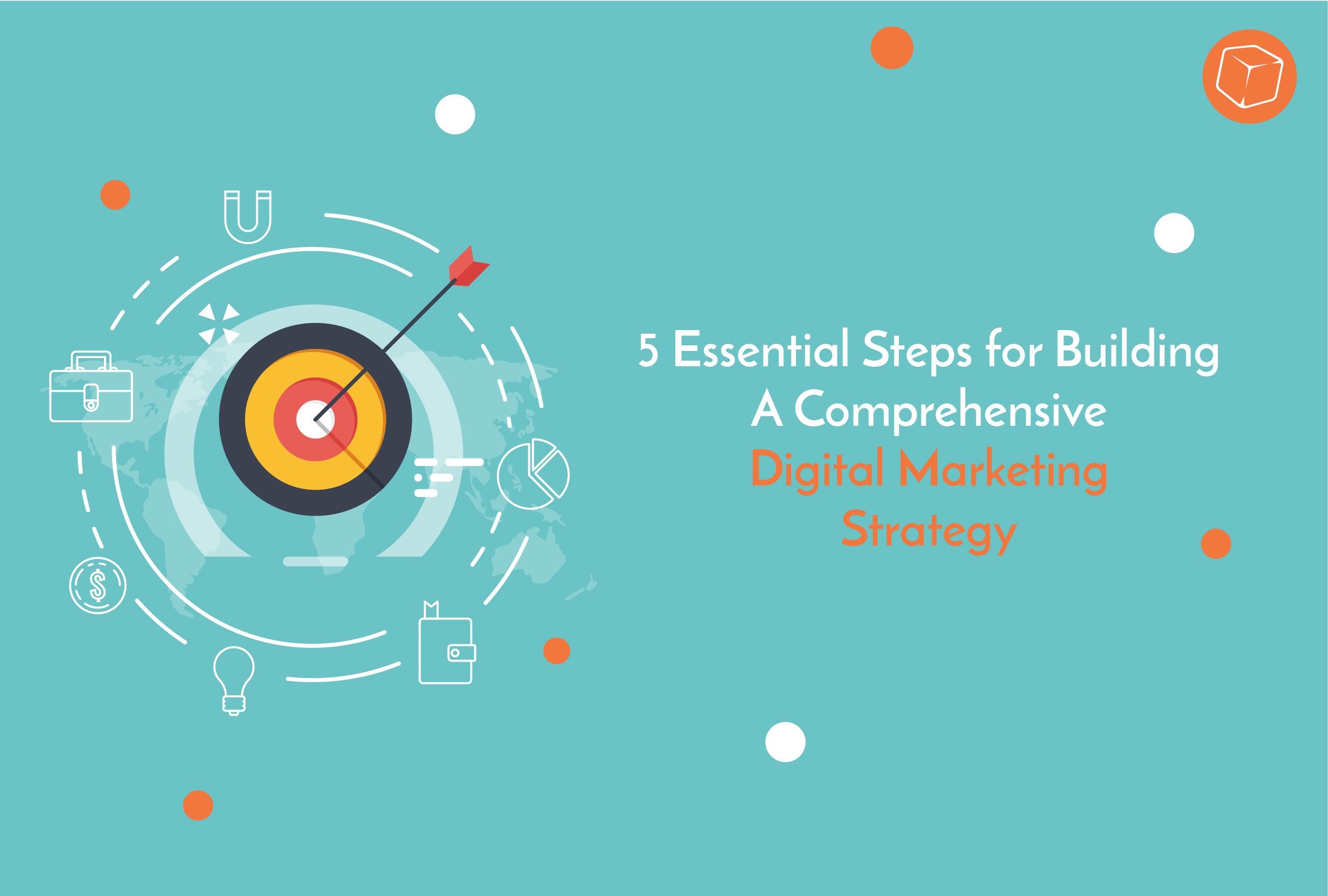 5 Steps for Building the Perfect Digital Marketing Strategy