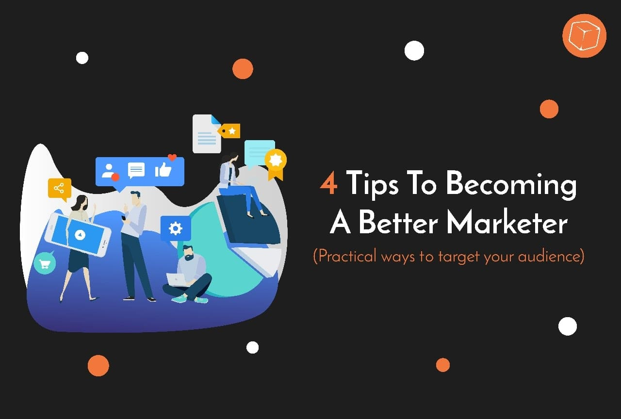 4 Tips to Becoming Better in Marketing